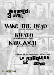 Wake the Dead + Kwato + Karczoch